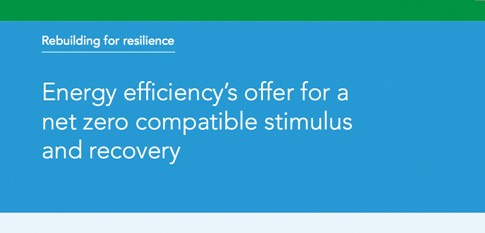 **NEW report** - Rebuilding for resilience - Energy efficiency's offer for a net zero compatible stimulus and recovery