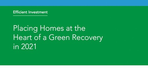 **NEW REPORT** - Efficient Investment - Placing Homes at the Heart of a Green Recovery in 2021